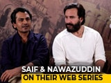 Video : Saif Ali Khan & Nawazuddin Siddiqui On <i>Sacred Games</i> & Censorship