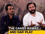 Video: Saif Ali Khan & Nawazuddin Siddiqui On <i>Sacred Games</i>