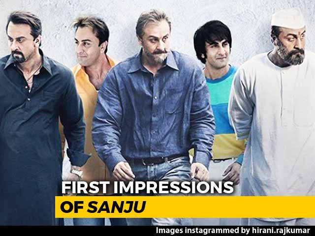 Video : First Impressions Of Ranbir Kapoor's <i>Sanju</i>