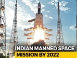 Video: Inside India's 2022 Space Mission: NDTV Special