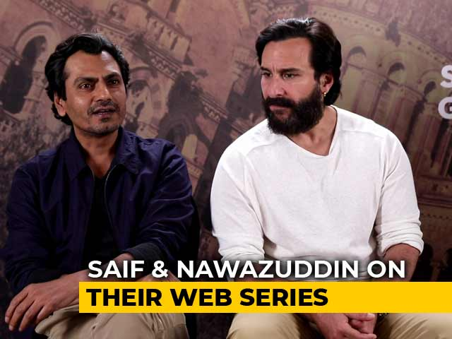Saif Ali Khan & Nawazuddin Siddiqui On Sacred Games & Censorship