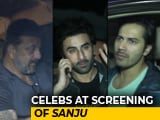 Video : Sanjay Dutt, Ranbir Kapoor, Varun Dhawan & Others At The Screening Of <i>Sanju</i>