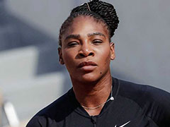 Beyond Disappointed, Says Serena Williams After Pulling Out Of French Open