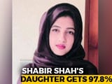 Video : Separatist Shabir Shah's Daughter Tops Class 12 Exam in Jammu and Kashmir