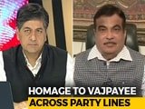 Video : Atal Bihari Vajpayee Was A Large-Hearted Leader: Nitin Gadkari To NDTV