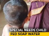 Video : 10-Year-Old Differently Abled Girl Allegedly Fed Soap At Hyderabad Home