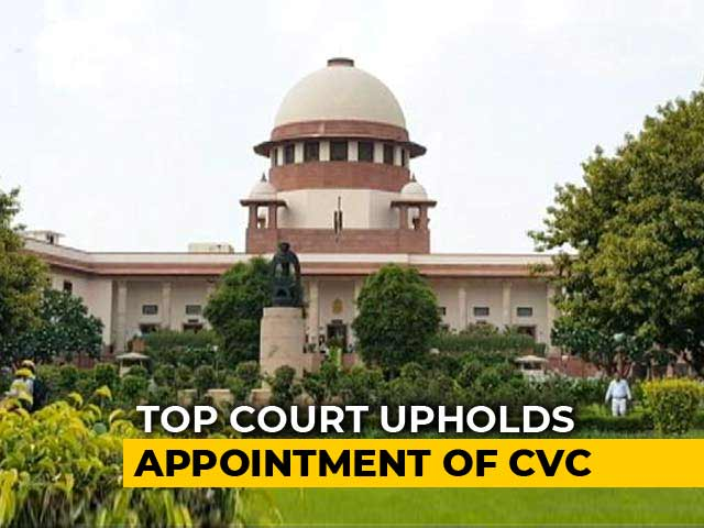 Video : Top Court Dismisses Plea Challenging Appointment Of Central Vigilance Commissioner