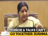 Video : No Talks With Terror, Sushma Swaraj Denies Softening Of Stand With Pak