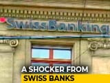 Video : Money Of Indians In Swiss Banks Rises 50% To Over Rs. 7,000 Crore