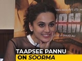 Video: Taapsee Pannu On Her Upcoming Film <i>Soorma</i>