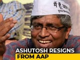 "Video : AAP Leader Ashutosh Resigns From Party, Cites ""Personal Reasons"""