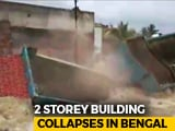 Video : 2-Storey House Collapses In Bengal; Evacuated Minutes Before Mishap