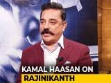 Video: Kamal Haasan On Possibility Of Working With Rajinikanth In Politics