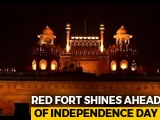 Video : Ahead Of Independence Day, 2500 Lamps To Light Up Red Fort After Sunset