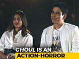 Video : Radhika Apte & Manav Kaul On Their Horror Web Show, <i>Ghoul</i>