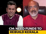 Video : The Battle For Kerala Relief Funds: Centre vs State