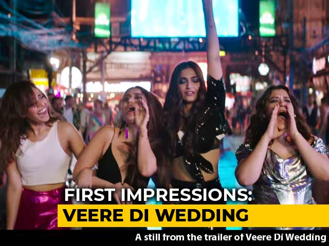 Video : First Impressions: <i>Veere Di Wedding</i> Is Disappointing