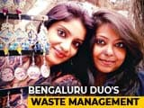 Video : Trash To Jewellery: Bengaluru Duo's Solution To Waste Management