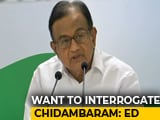 Video : Want P Chidambaram's Custody In Aircel Maxis Case, Says Probe Agency
